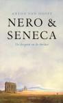 Nero en Seneca: de despoot en de denker - Anton van Hooff