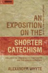 An Exposition on Shorter Catechism - Alexander Whyte, Whyte Alexander