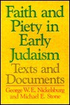 Faith and Piety in Early Judaism: Texts and Documents - George W.E. Nickelsburg, Michael Edward Stone