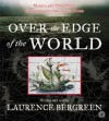 Over the Edge of the World CD - Laurence Bergreen