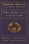 The Game for a Lifetime: More Lessons and Teachings - Harvey Penick, Bud Shrake