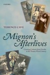 Mignon's Afterlives: Crossing Cultures from Goethe to the Twenty-First Century - Terence Cave