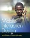 Mobile Interaction Design - Matt Jones, Gary Marsden