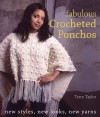Fabulous Crocheted Ponchos: New Styles, New Looks, New Yarns - Terry Taylor