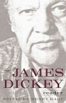The James Dickey Reader - Henry Hart, James Dickey