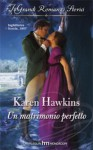 Un matrimonio perfetto - Karen Hawkins