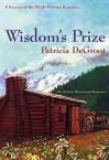 Wisdom's Prize - Patricia DeGroot