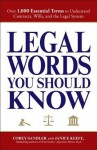 Legal Words You Should Know: Over 1,000 Essential Terms to Understand Contracts, Wills, and the Legal System - Corey Sandler, Janice Keefe