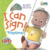 I Can Sign! Playtime (Baby Signs) - Linda Acredolo, Susan Goodwyn