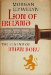 Lion of Ireland: The Legend of Brian Boru - Morgan Llywelyn