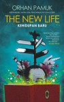 The New Life (Kehidupan Baru) - Orhan Pamuk