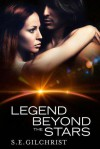 Legend Beyond the Stars - S.E. Gilchrist