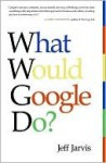 What Would Google Do? (eBook) - Jeff Jarvis