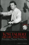 Tom Talbert D His Life and Times: Voices from a Vanished World of Jazz - Bruce Talbot