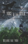 The Voice of the River - Melanie Rae Thon