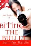 Biting the Bullet (Jaz Parks) - Jennifer Rardin
