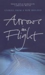Arrows In Flight: Short Stories From A New Ireland - Caroline Walsh