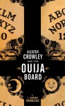 Aleister Crowley and the Ouija Board - J. Edward Cornelius