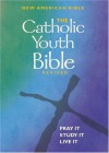 Catholic Youth Bible-Nab - Anonymous, Brian Singer-Towns