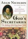 God's Secretaries: The Making of the King James Bible (Audio) - Adam Nicolson