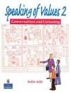Speaking of Values 2: Coversation and Listening (Bk. 2) - Robin Mills