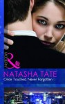 Once Touched, Never Forgotten - Natasha Tate