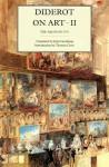 Diderot on Art, Volume II: The Salon of 1767 - Denis Diderot, John Goodman
