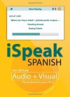 iSpeak Spanish Phrasebook (MP3 CD + Guide): The Ultimate Audio + Visual Phrasebook for Your iPod (iSpeak Audio Phrasebook) - Alex Chapin