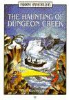Haunting of Dungeon Creek - Phil Roxbee Cox, Jane Gedye