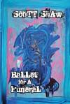 Ballet for a Funeral - Scott Shaw