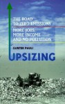 Upsizing: The Road to Zero Emissions: More Jobs, More Income and No Pollution - Gunter Pauli