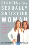 Secrets of the Sexually Satisfied Woman: Ten Keys to Unlocking Ultimate Pleasure - Laura Berman, Jennifer Berman, Alice Burdick Schweiger