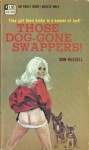 Those Dog-Gone Swappers! - Don Russell