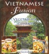 Vietnamese Fusion: Vegetarian Cuisine - Chat Mingkwan