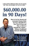 $60,000.00 in 90 Days! - T. Rohleder