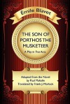 The Son of Porthos the Musketeer: A Play in Five Acts - Emile Blavet, Paul Mahalin, Frank J. Morlock