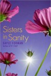 Sisters in Sanity - Gayle Forman