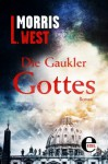 Die Gaukler Gottes (German Edition) - Morris L. West