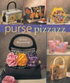 Purse Pizzazz - Marie Browning, Prolific Impressions Inc.