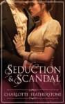 Seduction & Scandal - Charlotte Featherstone