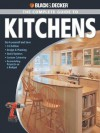 Black & Decker The Complete Guide to Kitchens: *Do-it-yourself and Save *Third Edition *Design & Planning *Quick Updates *Custom Cabinetry *Remode (Black & Decker Complete Guide) - Editors of CPi