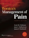 Bonica's Management of Pain - Scott M. Fishman, Jane C Ballantyne, Jane C. Ballantyne, James P. Rathmell