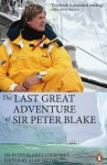 The Last Great Adventure Of Sir Peter Blake: With Seamaster And Blakexpeditions From Antarctica To The Amazon - Peter Blake
