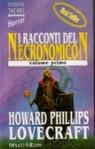 I racconti del Necronomicon - Volume primo - H.P. Lovecraft, Susanna Bini, Gaetano Santanna