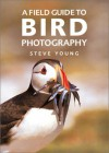A Field Guide to Bird Photography - Steve Young