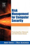Risk Management for Computer Security: Protecting Your Network & Information Assets - Andy Jones