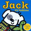 Jack -- It's Bedtime! - Rebecca Elgar
