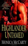 Highlander Untamed: A Novel - Monica McCarty