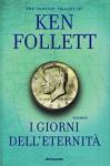 I giorni dell'eternità. The century trilogy: 3 - Annamaria Raffo, Ken Follett, Nicoletta Lamberti, Roberta Scarabelli