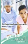 The Surgeon's Engagement Wish - Alison Roberts
